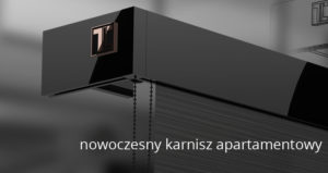 Read more about the article Nowoczesny karnisz apartamentowy